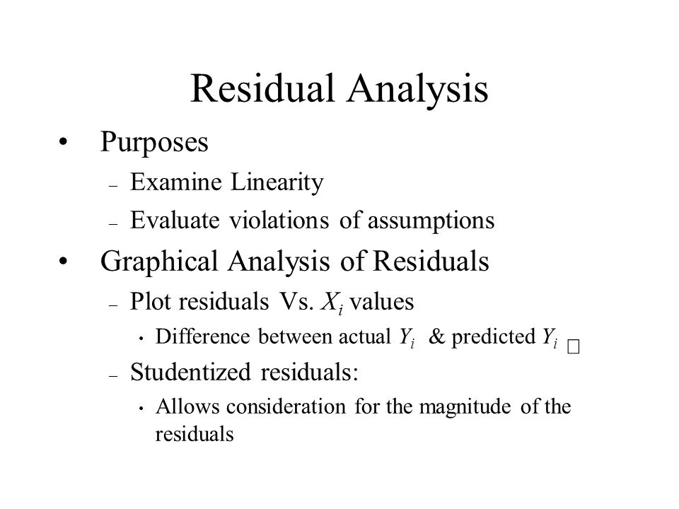 Residual Analysis Purposes Graphical Analysis of Residuals