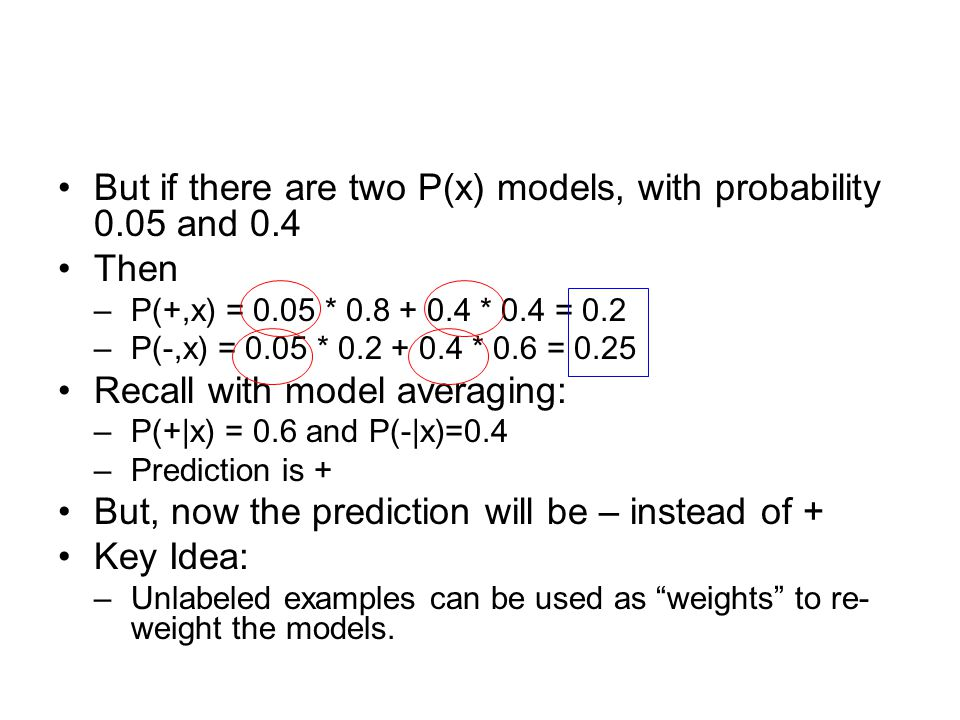 But if there are two P(x) models, with probability 0.05 and 0.4 Then