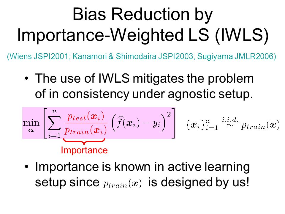 Bias Reduction by Importance-Weighted LS (IWLS)