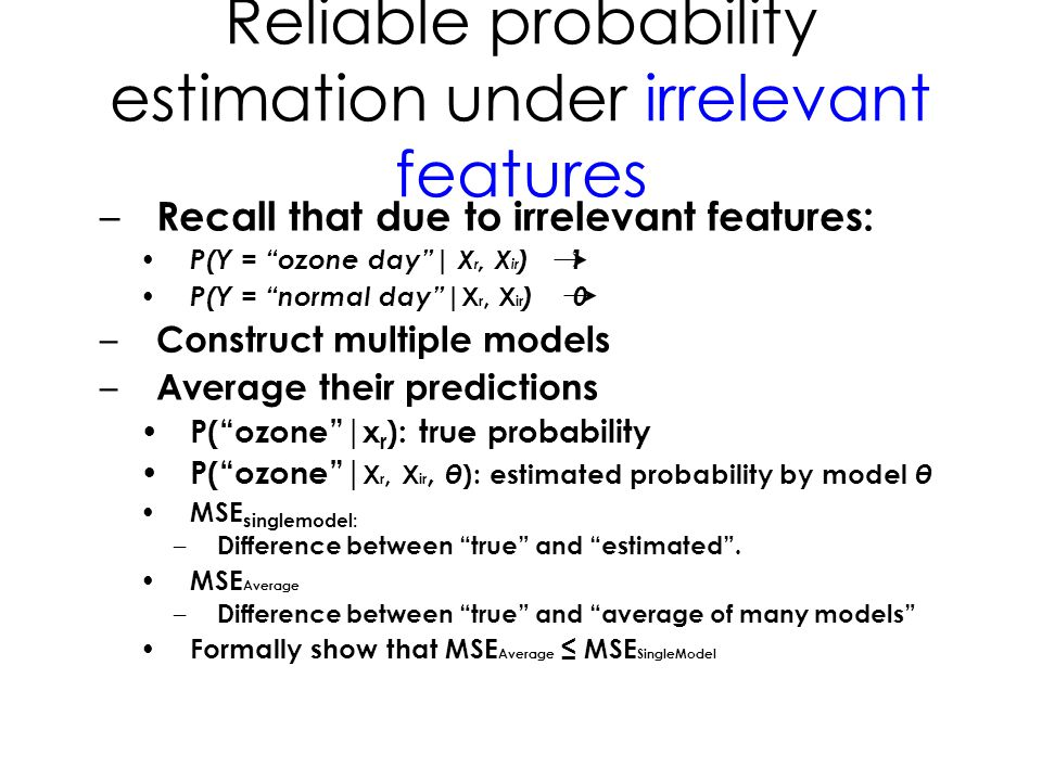 Reliable probability estimation under irrelevant features