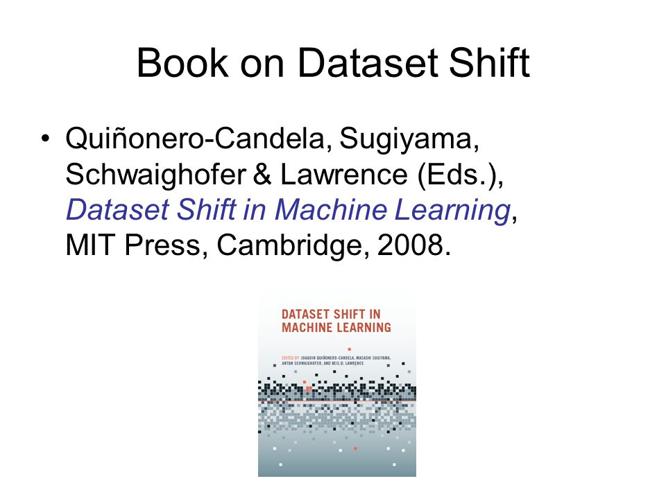 Book on Dataset Shift