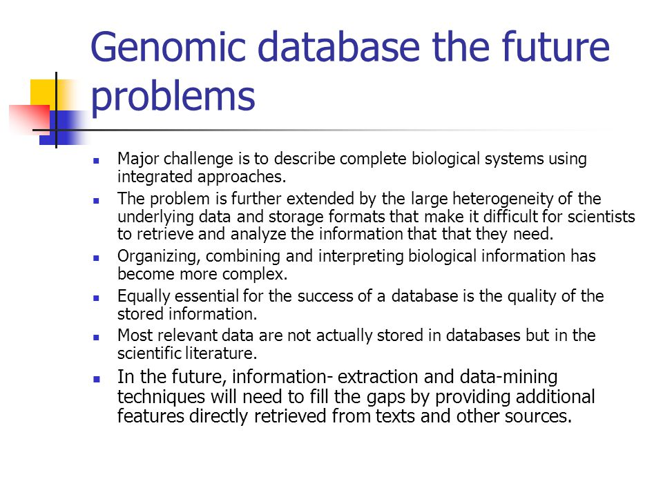 The characteristics of biological databases a data storage system