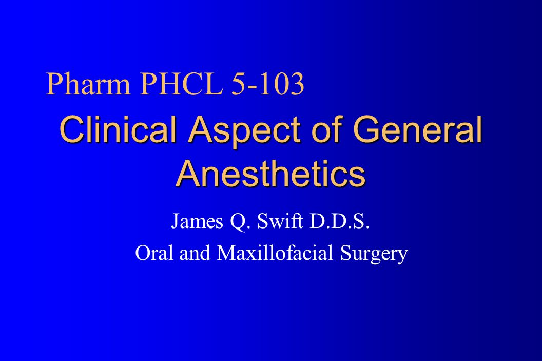 Clinical Aspect of General Anesthetics