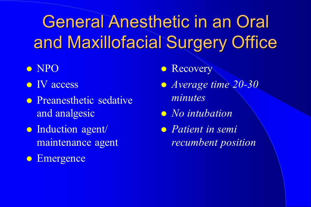 General Anesthetic in an Oral and Maxillofacial Surgery Office