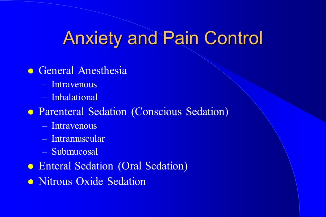 Anxiety and Pain Control