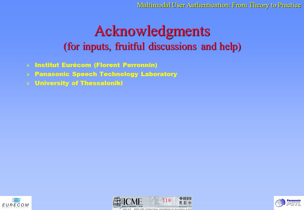 Acknowledgments (for inputs, fruitful discussions and help)