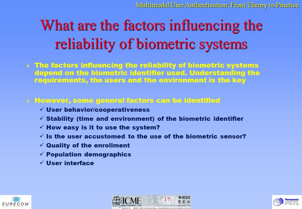 What are the factors influencing the reliability of biometric systems