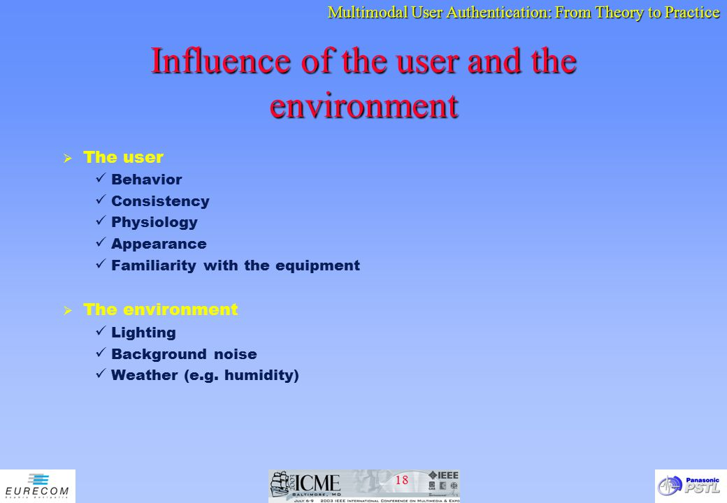 Influence of the user and the environment