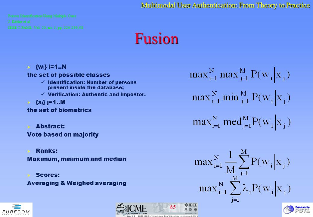 Fusion {wi} i=1..N the set of possible classes {xj} j=1..M