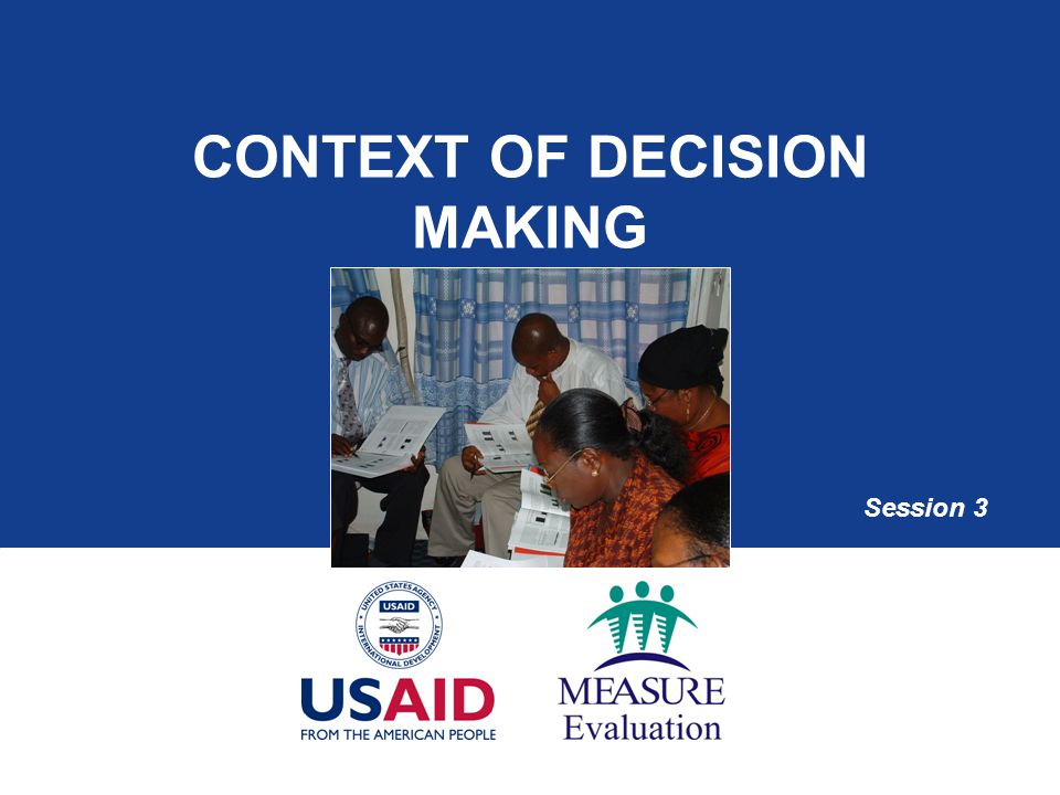 The context of decision making at