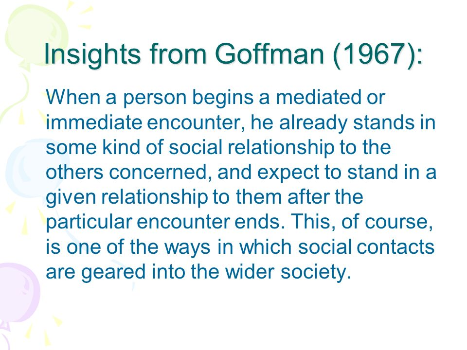 Insights from Goffman (1967):