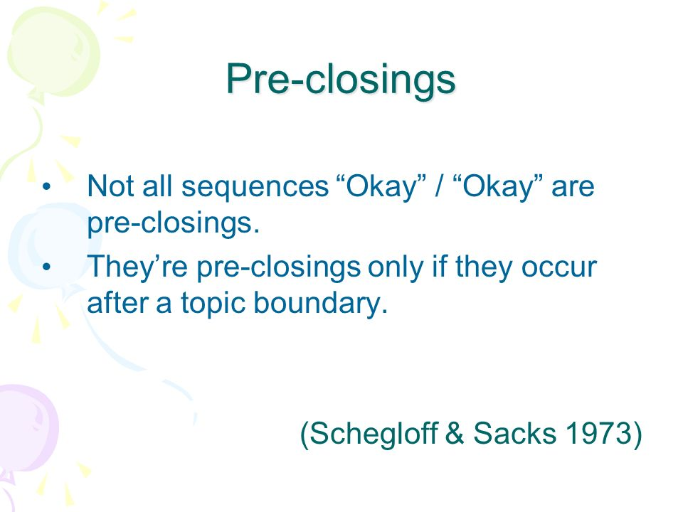 Pre-closings Not all sequences Okay / Okay are pre-closings.