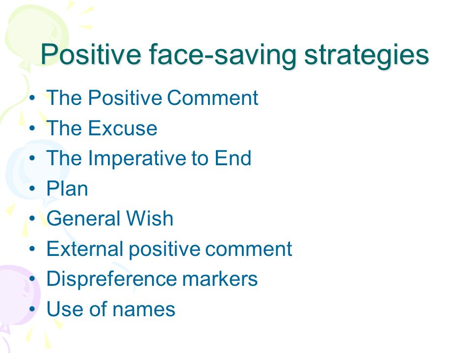 Positive face-saving strategies