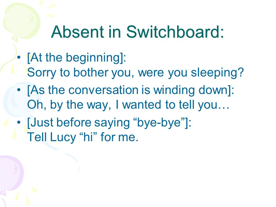 Absent in Switchboard: