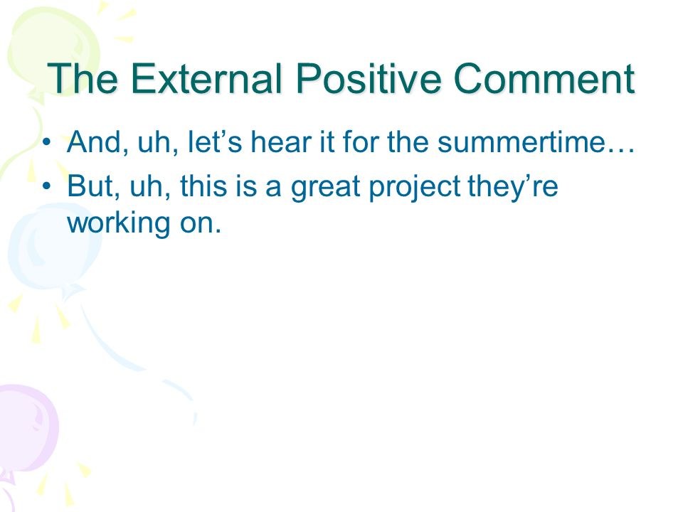 The External Positive Comment