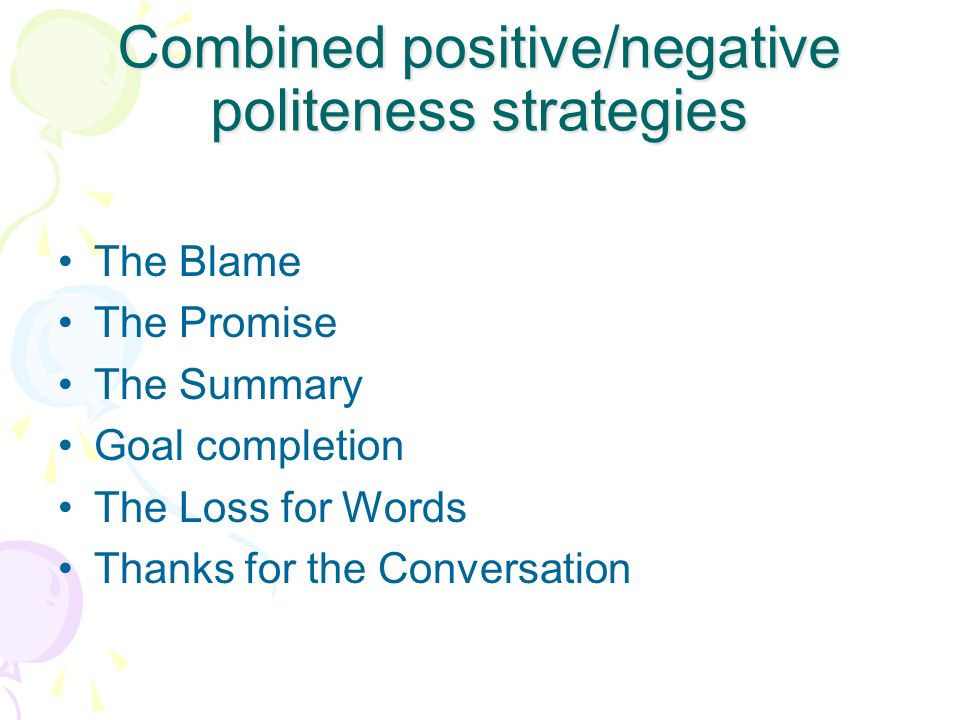 Combined positive/negative politeness strategies