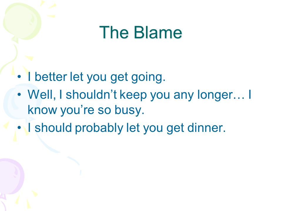 The Blame I better let you get going.