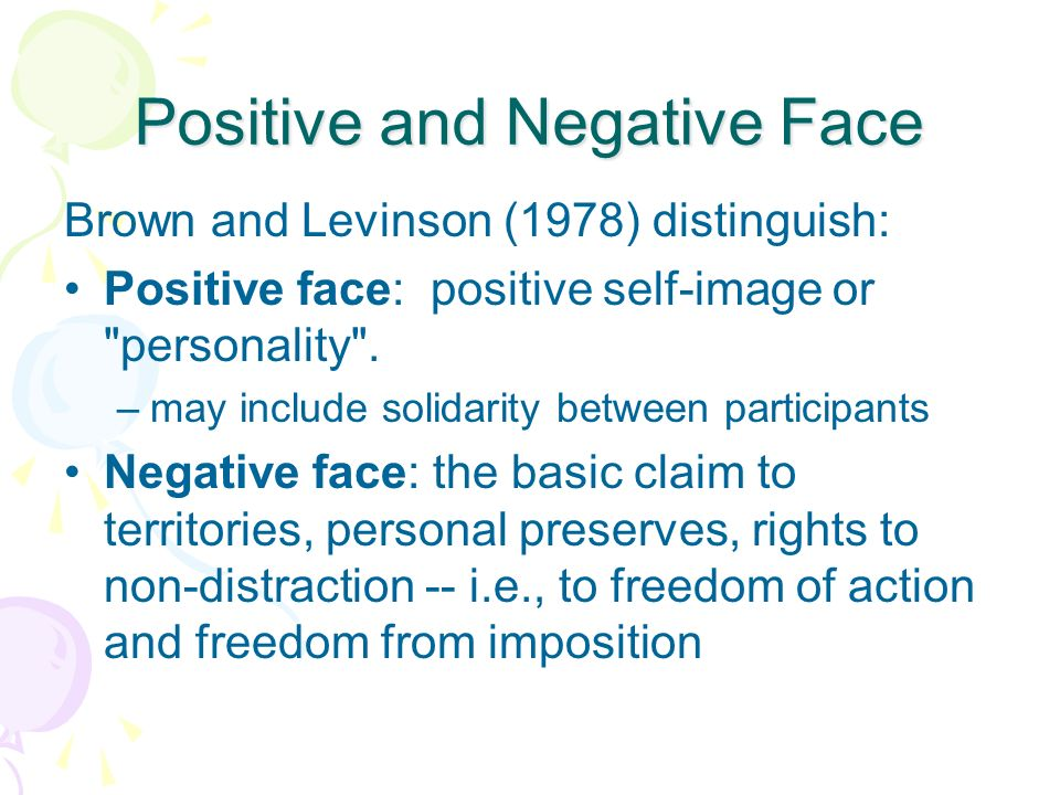 Positive and Negative Face