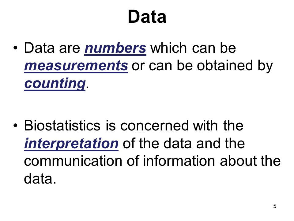 Data Data are numbers which can be measurements or can be obtained by counting.