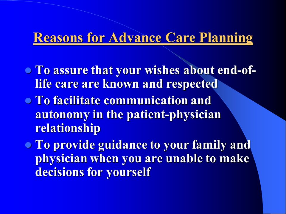 Reasons for Advance Care Planning
