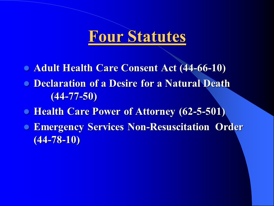 Four Statutes Adult Health Care Consent Act ( )