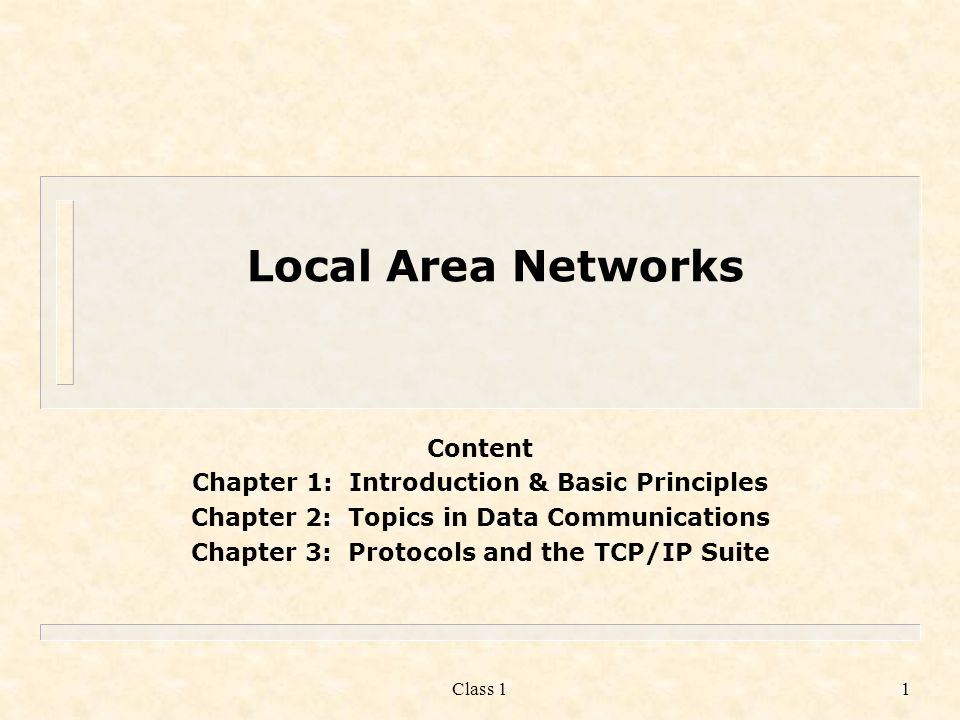 Local Area Networks Content Chapter 1: Introduction & Basic Principles