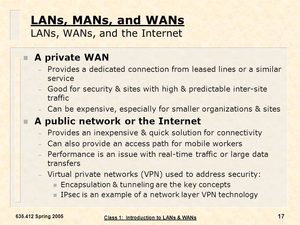 LANs, MANs, and WANs LANs, WANs, and the Internet