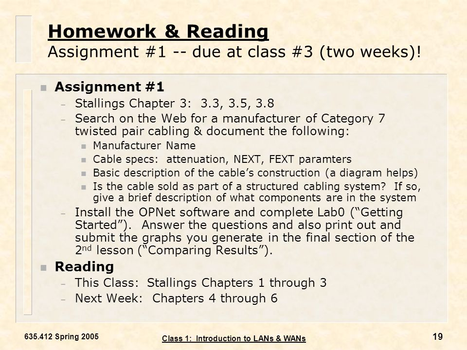 Homework & Reading Assignment #1 -- due at class #3 (two weeks)!
