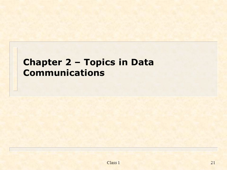 Chapter 2 – Topics in Data Communications