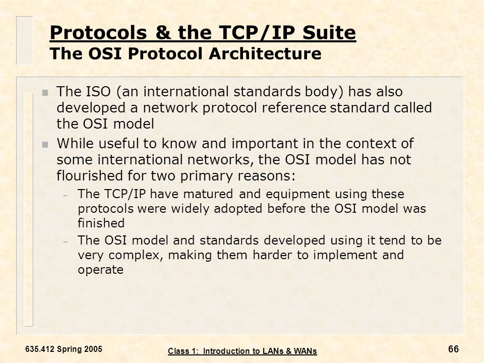 Protocols & the TCP/IP Suite The OSI Protocol Architecture