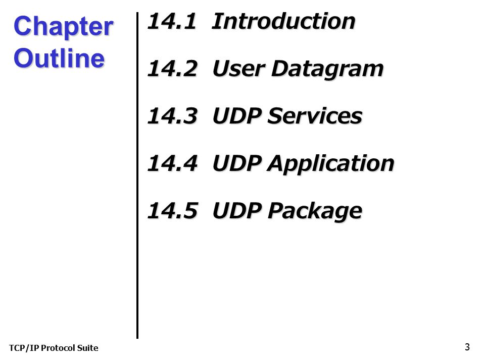 Chapter Outline 14.1 Introduction 14.2 User Datagram 14.3 UDP Services