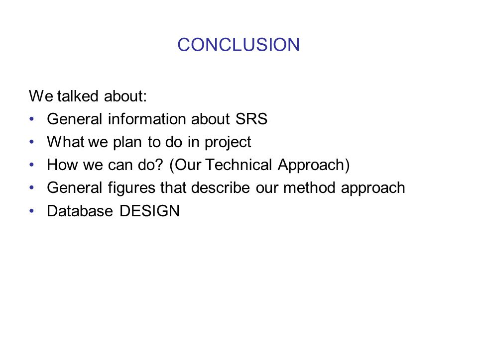CONCLUSION We talked about: General information about SRS