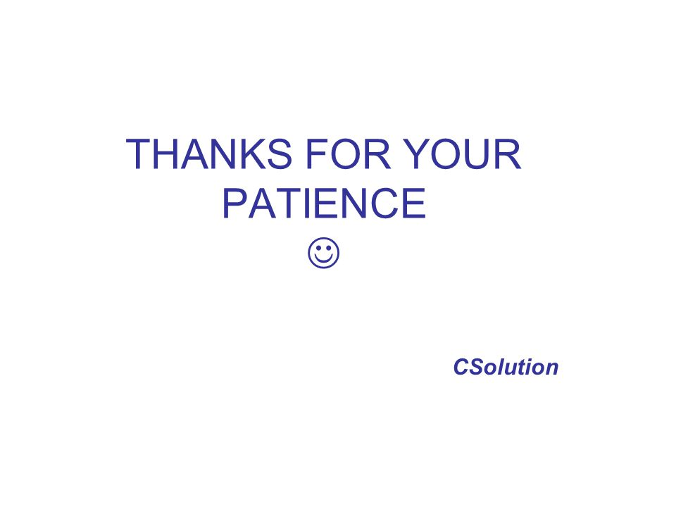 THANKS FOR YOUR PATIENCE 