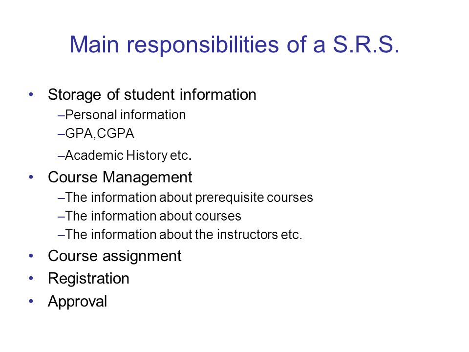 Main responsibilities of a S.R.S.