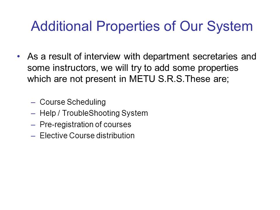 Additional Properties of Our System