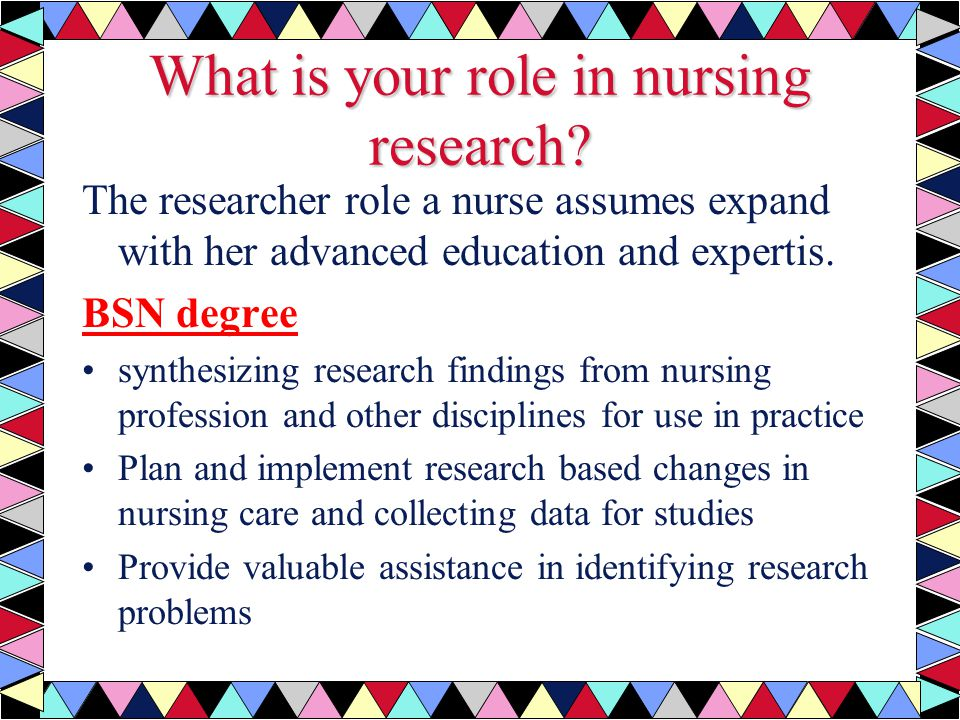 nurses current role in research Institutions are evaluated on their ability to demonstrate in measurable terms  sustained excellence in faculty development, nursing education research or  student.