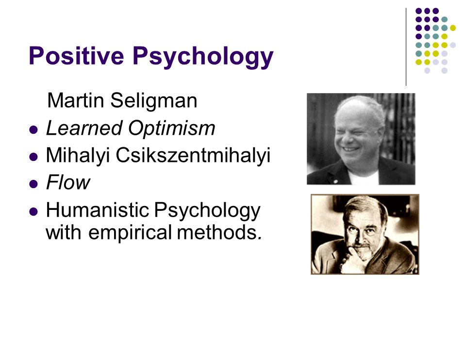 seligman csikszentmihalyi positive psyc A preliminary schedule is listed below and you can view the full program here martin seligman, sonja lyubomirsky, ed diener, and mihaly csikszentmihalyi.