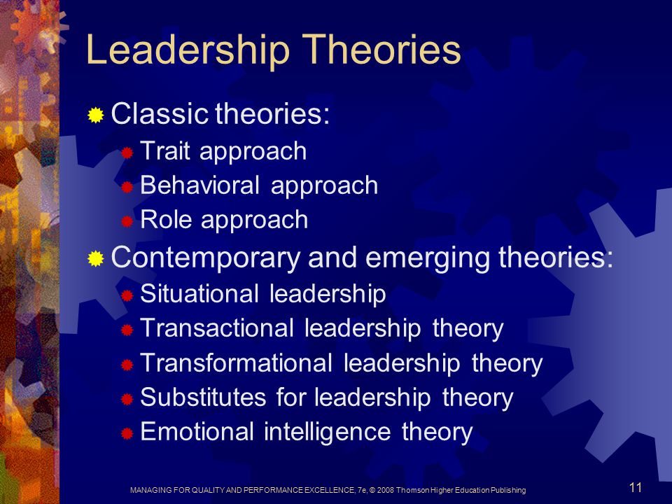 Leadership Theories Classic theories: