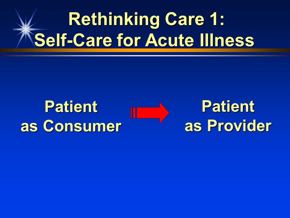 Rethinking Care 1: Self-Care for Acute Illness