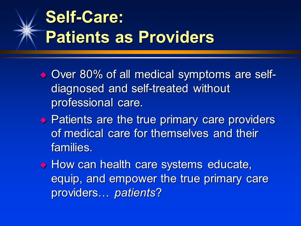 Self-Care: Patients as Providers