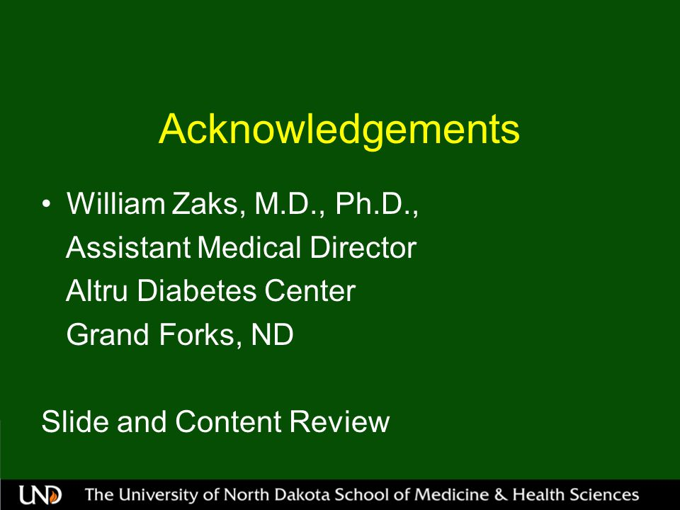 Acknowledgements William Zaks, M.D., Ph.D., Assistant Medical Director