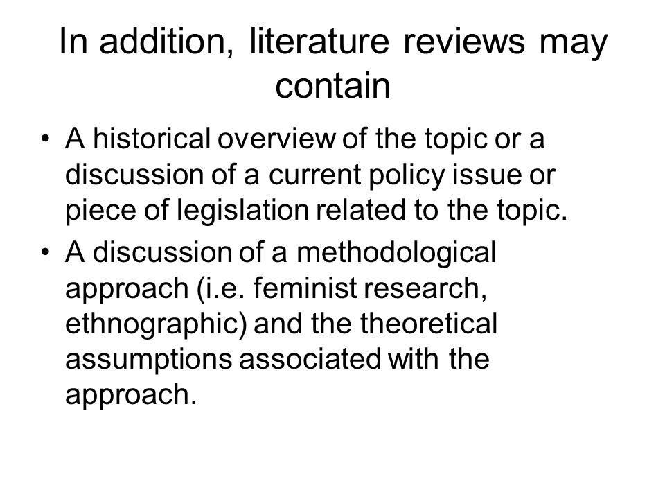 In addition, literature reviews may contain