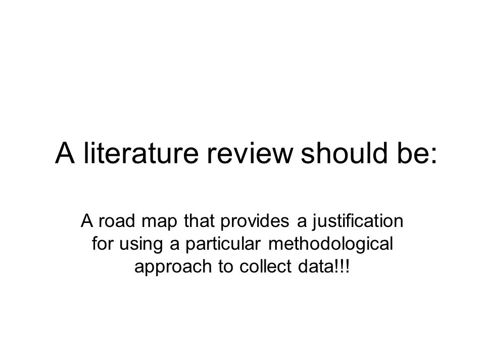 A literature review should be: