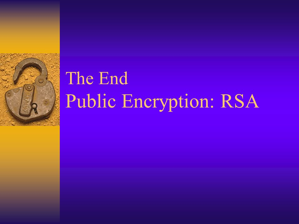 The End Public Encryption: RSA