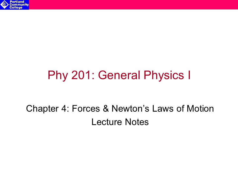 Chapter 4: Forces & Newton's Laws of Motion Lecture Notes