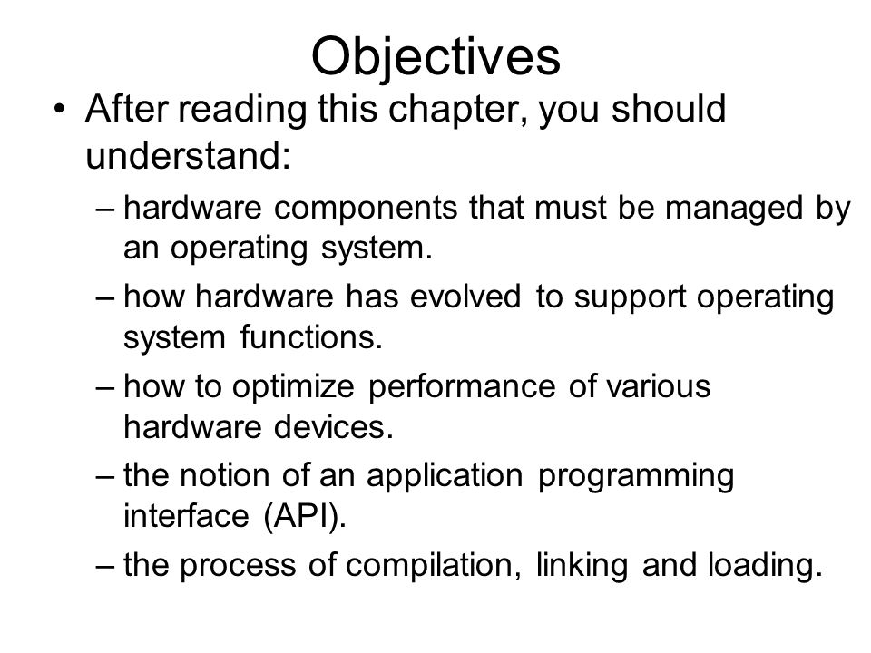 Objectives After reading this chapter, you should understand: