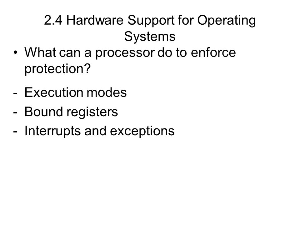 2.4 Hardware Support for Operating Systems