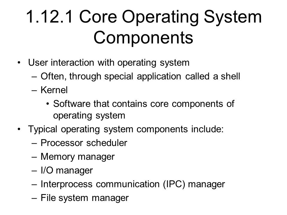 Core Operating System Components