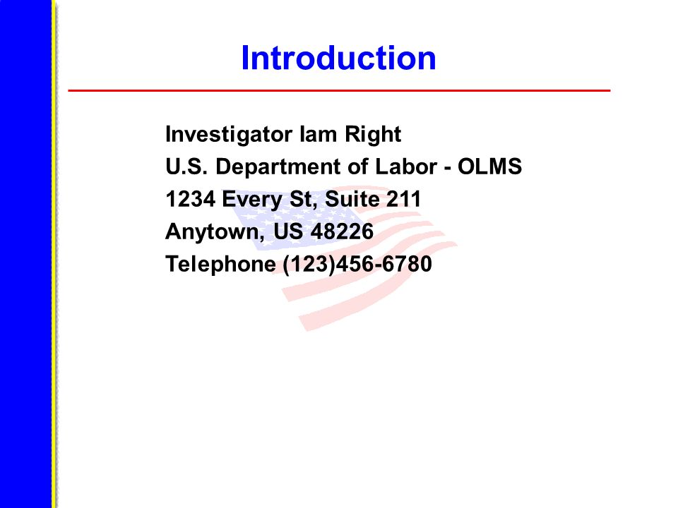 Introduction Investigator Iam Right U.S. Department of Labor - OLMS
