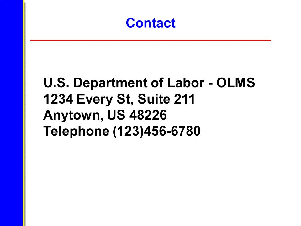 U.S. Department of Labor - OLMS 1234 Every St, Suite 211